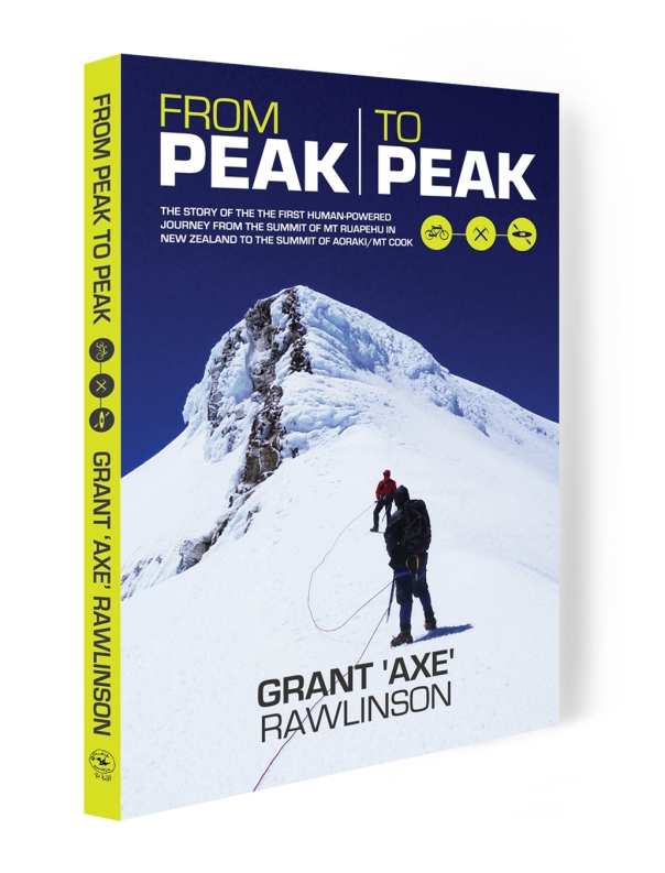 'From Peak to Peak' - my book about our journey from Ruapehu to Aoraki/ Mt Cook